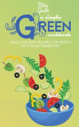 A Simple Green Cookbook