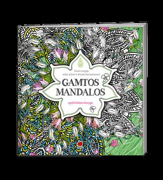 GAMTOS MANDALOS: nors akimirkai atitrūkite nuo sekinančio miesto šurmulio ir atraskite ramybės oazę, spalvindami gražiausias gamtos mandalas!