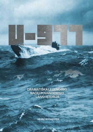 U-977: dramatiška legendinio nacių povandeninio laivo istorija