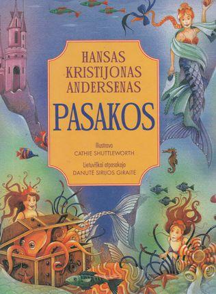 Pasakos. Hansas Kristijonas Andersenas