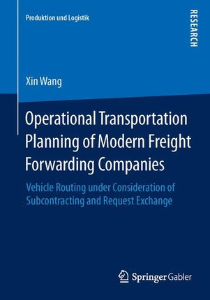 Operational Transportation Planning of Modern Freight Forwarding Companies