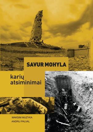 Savur Mohyla: karių atsiminimai
