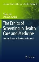 The Ethics of Screening in Health Care and Medicine
