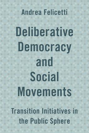 Deliberative Democracy and Social Movements