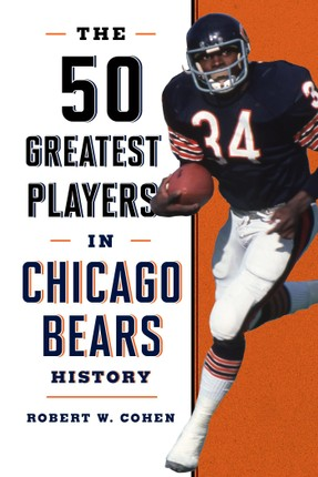 The 50 Greatest Players in Chicago Bears History