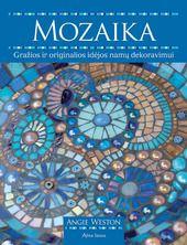 Mozaika. Gražios ir originalios idėjos namų dekoravimui