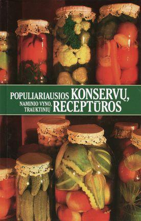 Populiariausios konservų, naminio vyno, trauktinių receptūros