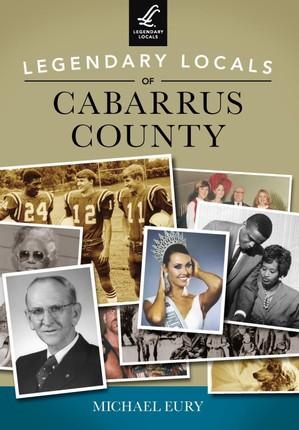 Legendary Locals of Cabarrus County