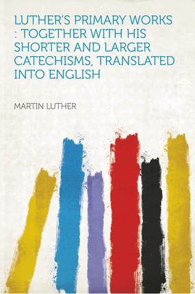 Luther's Primary Works