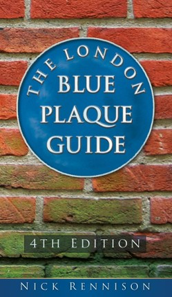 London Blue Plaque Guide: Fourth Edition