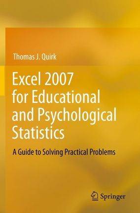 Excel 2007 for Educational and Psychological Statistics