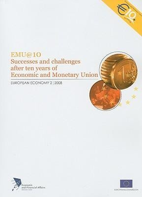 EMU@10: Successes and Challenges After Ten Years of Economic and Monetary Union