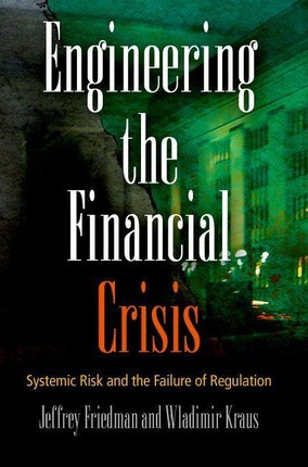 Engineering the Financial Crisis
