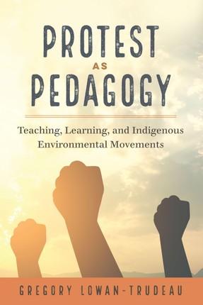 Protest as Pedagogy