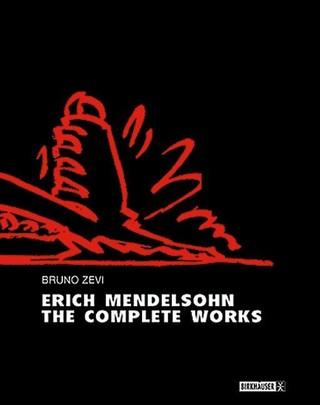 Erich Mendelsohn - the Complete Works