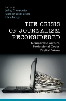 Crisis of Journalism Reconsidered