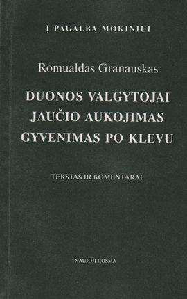 Romualdas Granauskas. Duonos valgytojai. Jaučio aukojimas. Gyvenimas po klevu