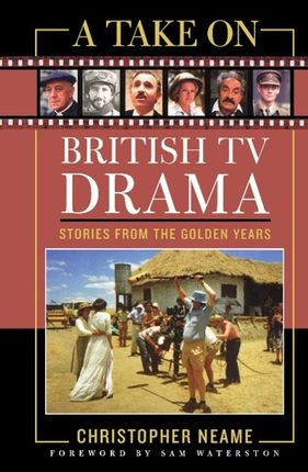 A Take on British TV Drama: Stories from the Golden Years