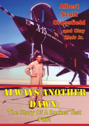 Always Another Dawn: The Story Of A Rocket Test Pilot