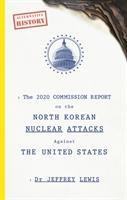 2020 Commission Report on the North Korean Nuclear Attacks A
