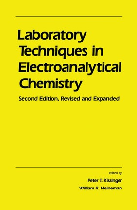 Laboratory Techniques in Electroanalytical Chemistry, Revised and Expanded