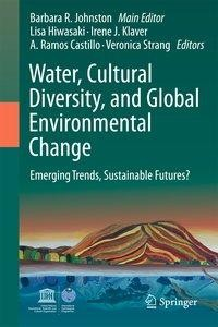 Water, Cultural Diversity, and Global Environmental Change: Emerging Trends, Sustainable Futures?