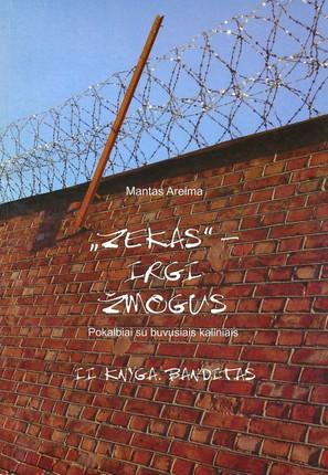 """Zekas"" – irgi žmogus. II knyga. Banditas"