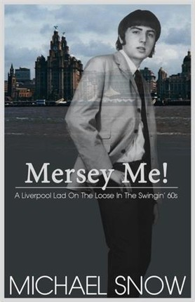 Mersey Me!  A Liverpool Lad On The Loose In The Swingin' 60s