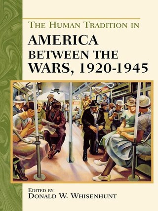 The Human Tradition in America between the Wars, 1920-1945