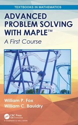 Advanced Problem Solving with Maple