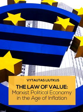 The Law of Value: Marxist Political Economy in the Age of Inflation