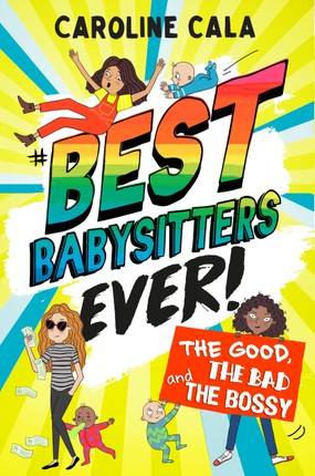 Best Babysitters Ever: The Good, the Bad and the Bossy