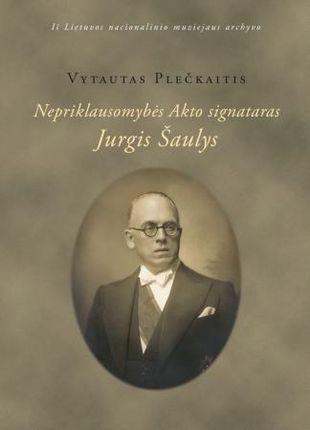 Nepriklausomybės Akto signataras Jurgis Šaulys