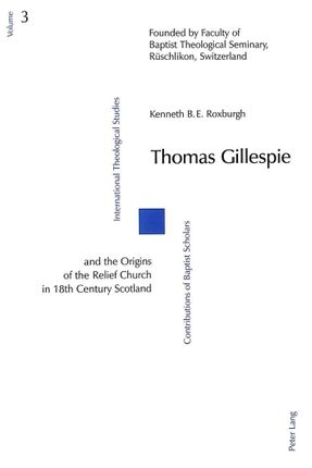 Thomas Gillespie and the Origins of the Relief Church in 18th Century Scotland