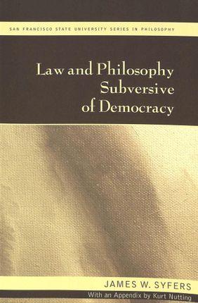 Law and Philosophy Subversive of Democracy