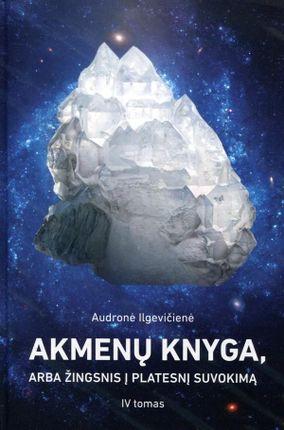 Akmenų knyga, arba Žingsnis į platesnį suvokimą. IV tomas