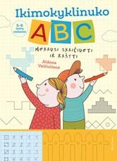 Ikimokyklinuko ABC: mokausi skaičiuoti ir rašyti