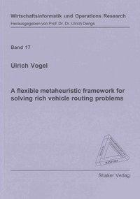 A flexible metaheuristic framework for solving rich vehicle routing problems