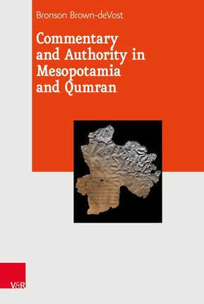 Commentary and Authority in Mesopotamia and Qumran