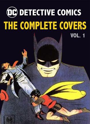 DC Comics: Detective Comics: The Complete Covers Vol. 1