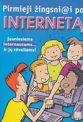 Pirmieji žingsni@i po internetą. Jauniems internautams ir jų tėveliams!