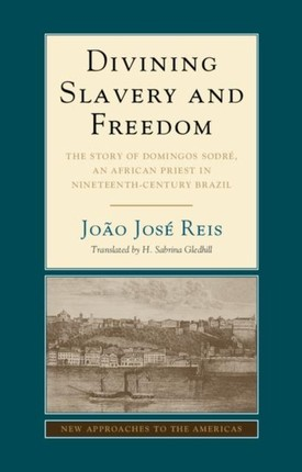 Divining Slavery and Freedom