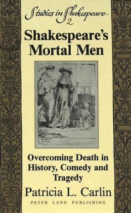 Shakespeare's Mortal Men