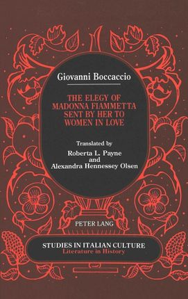 Giovanni Boccaccio: The Elegy of Madonna Fiammetta Sent by Her to Women in Love