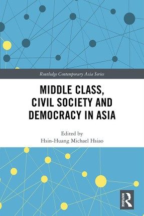 Middle Class, Civil Society and Democracy in Asia