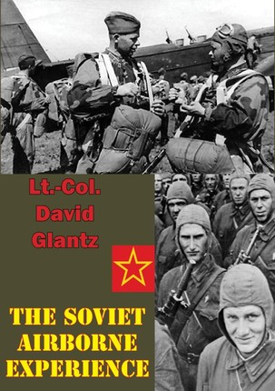 Soviet Airborne Experience [Illustrated Edition]
