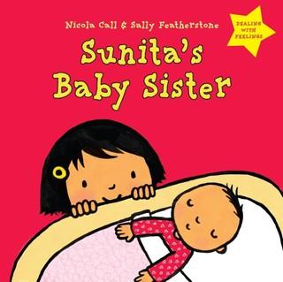 Sunita's Baby Sister: Dealing with Feelings