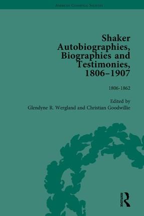 Shaker Autobiographies, Biographies and Testimonies, 1806 - 1907 Vol 1