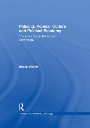 Policing, Popular Culture and Political Economy