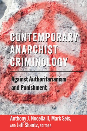 Contemporary Anarchist Criminology